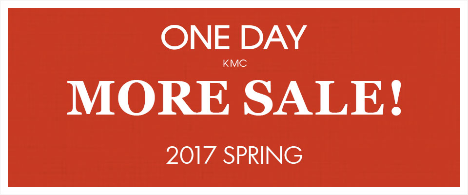 ONEDAYKMC MORE SALE! 2017 SPRING